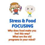 Stress & Food Focusing