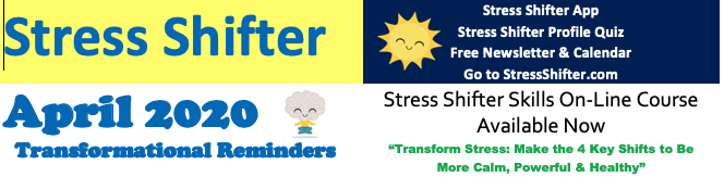 Stress Shifter's April Newsletter 2020